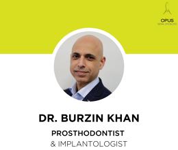 Dr Burzin Khan, Prosthodontist & Implantologist