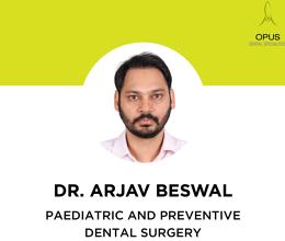 Dr Arjav Beswal, Consulting Pediatric Dentist