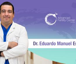 Dr. Eduardo Manuel Espadas Reyes, Specialist in Assisted Reproduction